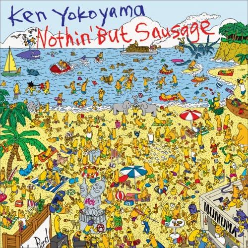 Nothin' But Sausage【Album】 / Ken Yokoyama