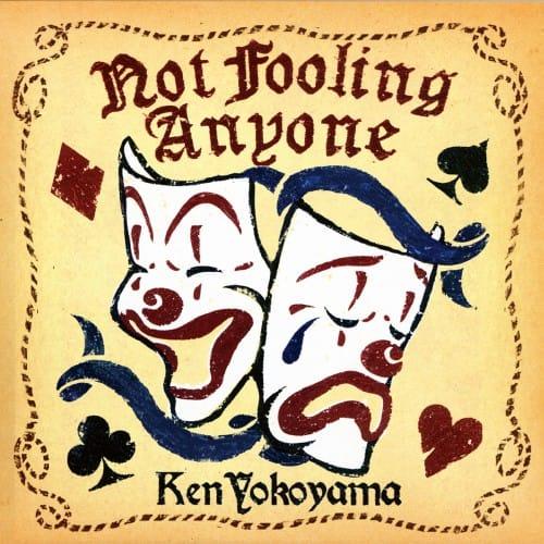 Not Fooling Anyone【EP】 / Ken Yokoyama