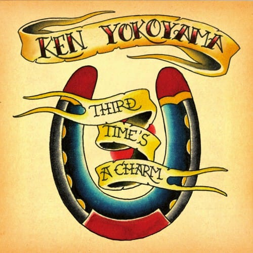 Third Time's A Charm【Album】 / Ken Yokoyama
