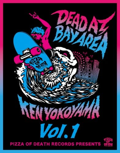 DEAD AT BAY AREA -EAST BAY- / Ken Yokoyama