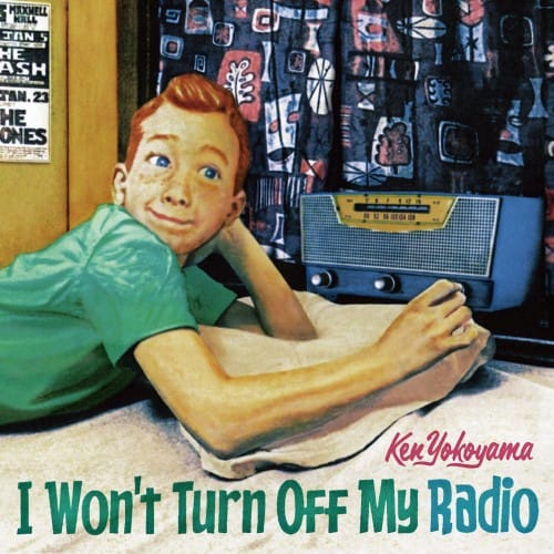 I Won't Turn Off My Radio / Ken Yokoyama